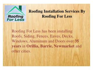 Roofing Installation, Replacement in Orillia | Roofing For L
