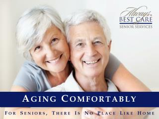 Aging Comfortably: Senior Living at-Home