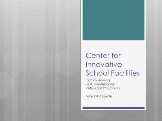 Center for Innovative School Facilities