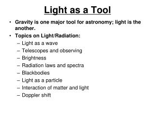 Light as a Tool