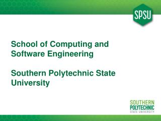 School of Computing and Software Engineering Southern Polytechnic State University