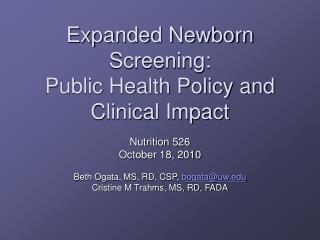Expanded Newborn Screening:  Public Health Policy and Clinical Impact
