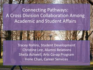 Connecting Pathways:  A Cross Division Collaboration Among Academic and Student Affairs