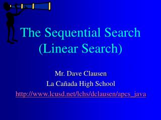 The Sequential Search (Linear Search)