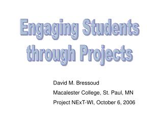 Engaging Students through Projects