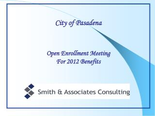 City of Pasadena Open Enrollment Meeting For 2012 Benefits