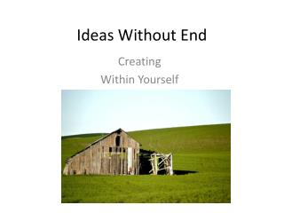 Ideas Without End
