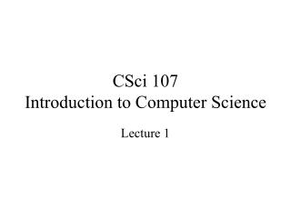 CSci 107 Introduction to Computer Science