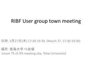 RIBF User group town  meeting