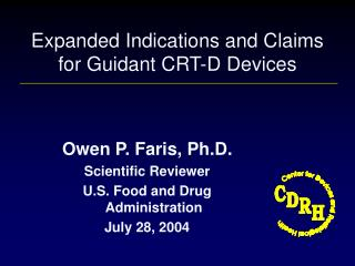 Expanded Indications and Claims for Guidant CRT-D Devices