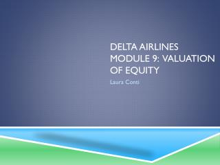 Delta Airlines Module 9: Valuation of equity