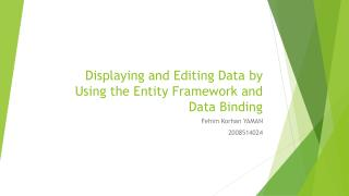 Displaying and  Editing  Data by  Using the Entity Framework and  Data Binding