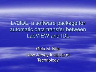 LV2IDL, a software package for automatic data transfer between  LabVIEW and IDL