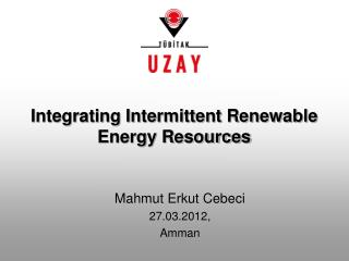 Integrating Intermittent Renewable Energy Resources