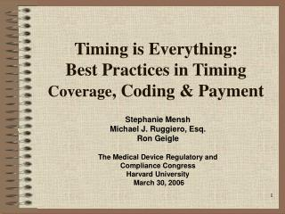 Timing is Everything: Best Practices in Timing   Coverage , Coding & Payment