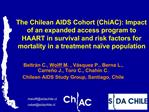 The Chilean AIDS Cohort ChiAC: Impact of an expanded access program to HAART in survival and risk factors for mortality