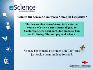 Science benchmark assessments in California just took a quantum leap forward.
