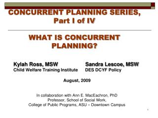 CONCURRENT PLANNING SERIES, Part I of IV WHAT IS CONCURRENT PLANNING?
