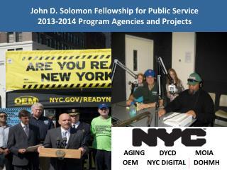 John D. Solomon Fellowship for Public Service 2013-2014 Program Agencies and Projects