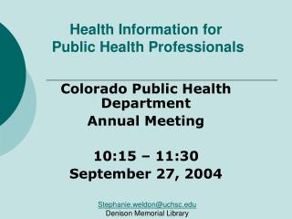 Health Information for   Public Health Professionals