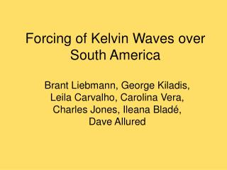 Forcing of Kelvin Waves over South America