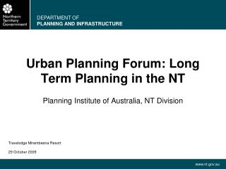 Urban Planning Forum: Long Term Planning in the NT