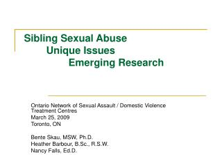 Sibling Sexual Abuse 	Unique Issues  		Emerging Research