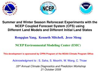 Rongqian Yang,  Kenneth Mitchell,  Jesse Meng NCEP Environmental Modeling Center (EMC)