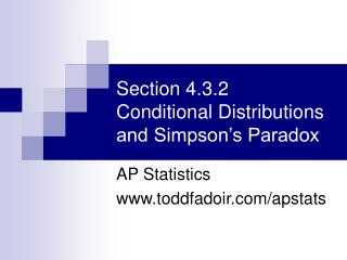 Section 4.3.2 Conditional Distributions and Simpson's Paradox