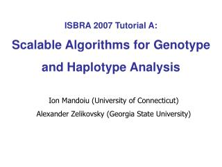 ISBRA 2007 Tutorial A: Scalable Algorithms for Genotype and Haplotype Analysis