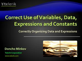Correct Use of Variables, Data, Expressions and Constants