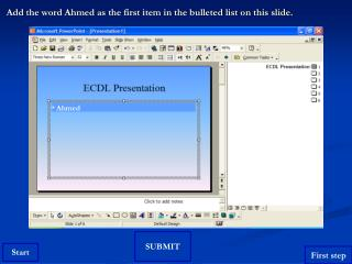 Add the word Ahmed as the first item in the bulleted list on this slide.