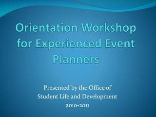 Orientation  Workshop  for Experienced Event Planners