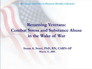 Returning Veterans: Combat Stress and Substance Abuse in the Wake of War