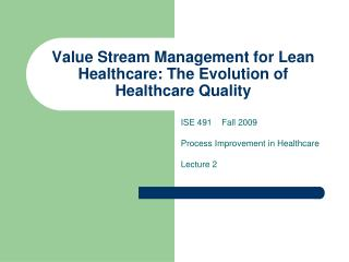 Value Stream Management for Lean Healthcare: The Evolution of Healthcare Quality