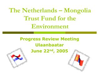 The Netherlands – Mongolia Trust Fund for the Environment
