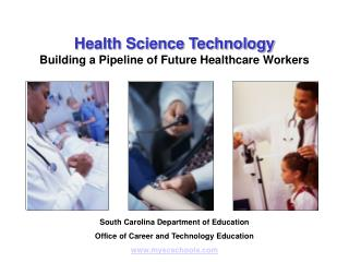 Health Science Technology  Building a Pipeline of Future Healthcare Workers