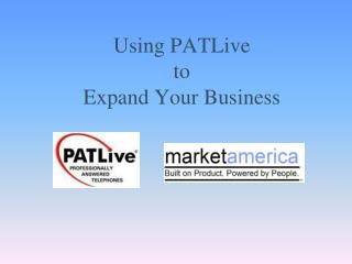 Using PATLive to Expand Your Business