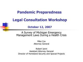 A Survey of Michigan Emergency Management Laws During a Health Crisis Mike Cox  Attorney General
