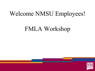 Welcome NMSU Employees! FMLA Workshop