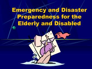 Emergency and Disaster Preparedness for the Elderly and Disabled