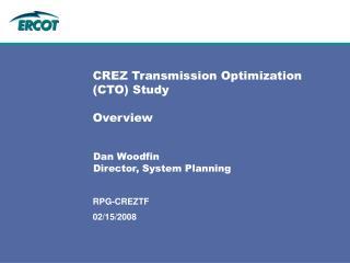 CREZ Transmission Optimization (CTO) Study Overview