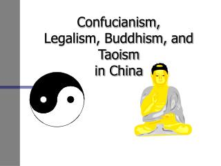 Confucianism, Legalism, Buddhism, and Taoism in China