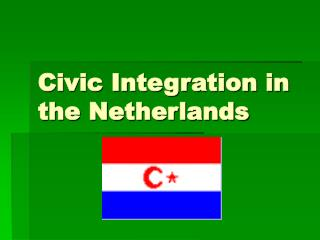 Civic Integration in the Netherlands