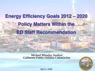Michael Wheeler, Analyst California Public Utilities Commission