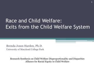 Race  and Child Welfare: Exits  from the Child Welfare System