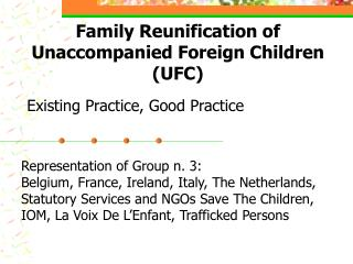 Family Reunification of Unaccompanied Foreign Children (UFC)