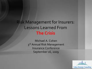 Risk Management for Insurers: Lessons Learned From  The Crisis