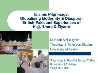 Dr Se á n McLoughlin Theology & Religious Studies University of Leeds