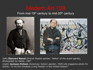 Modern Art 109 From mid-19 th  century to mid-20 th  century